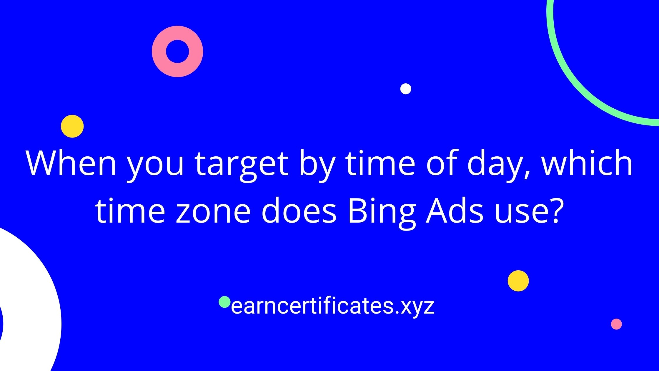 When you target by time of day, which time zone does Bing Ads use?