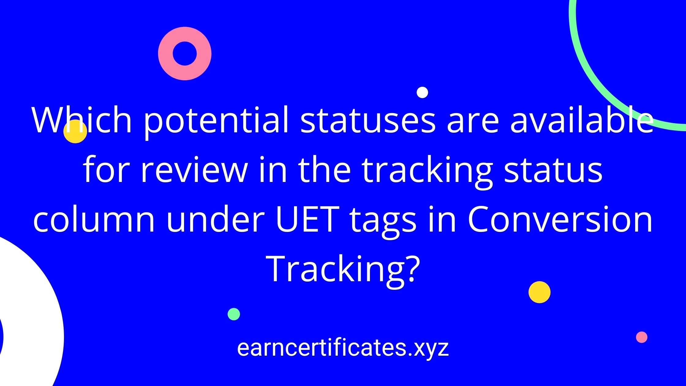 Which potential statuses are available for review in the tracking status column under UET tags in Conversion Tracking?