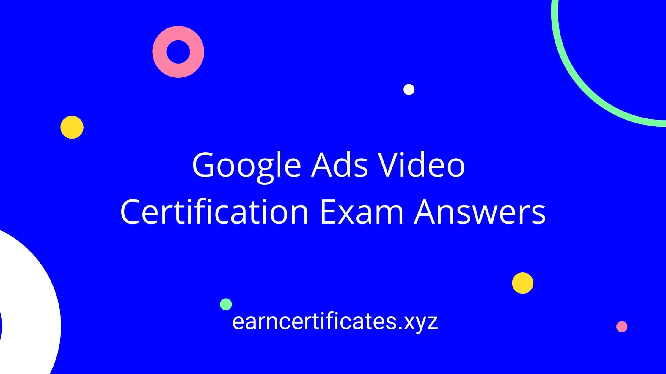 Google Ads Video Certification Exam Answers